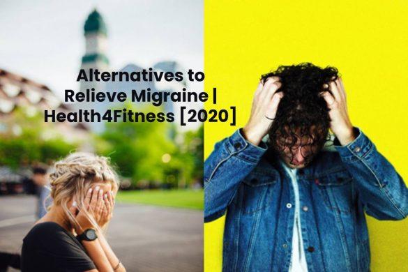 Alternatives to Relieve Migraine _ Health4Fitness [2020] (3)
