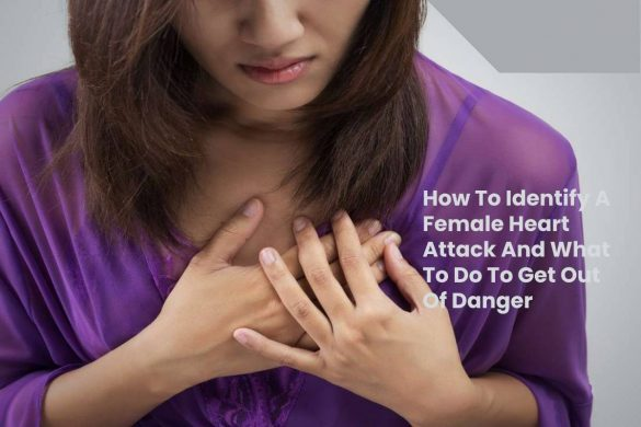 How To Identify A Female Heart Attack And What To Do To Get Out Of Danger (1)
