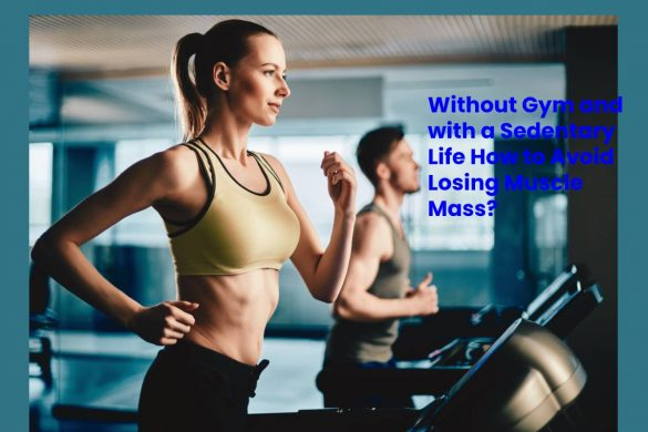 Without a Gym and with a Sedentary Life What to do to Avoid Losing Muscle Mass_ (7)