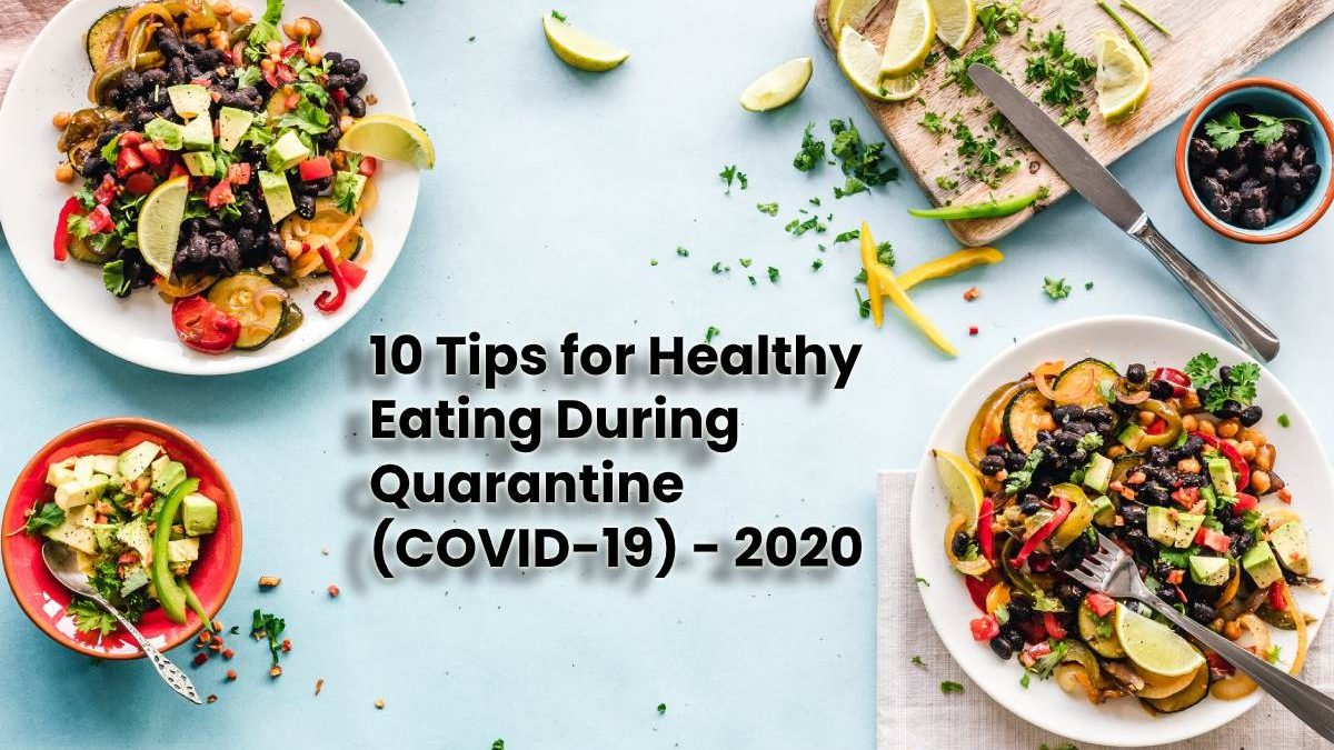 10 Tips for Healthy Eating During Quarantine(COVID-19)
