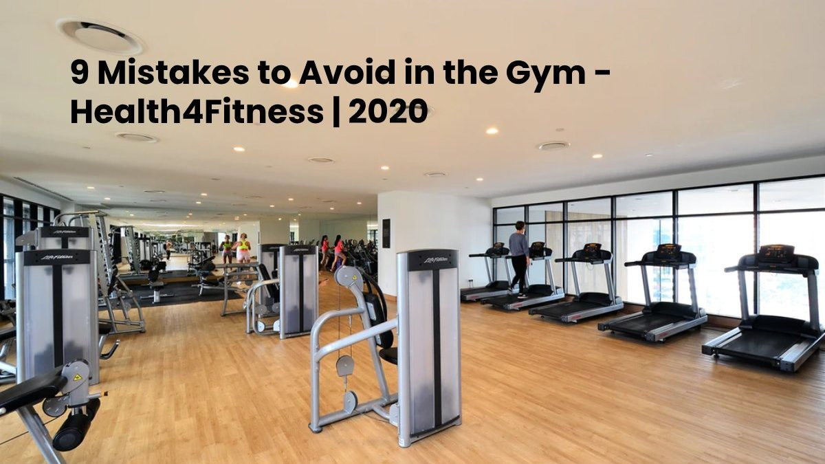 9 Mistakes to Avoid in the Gym