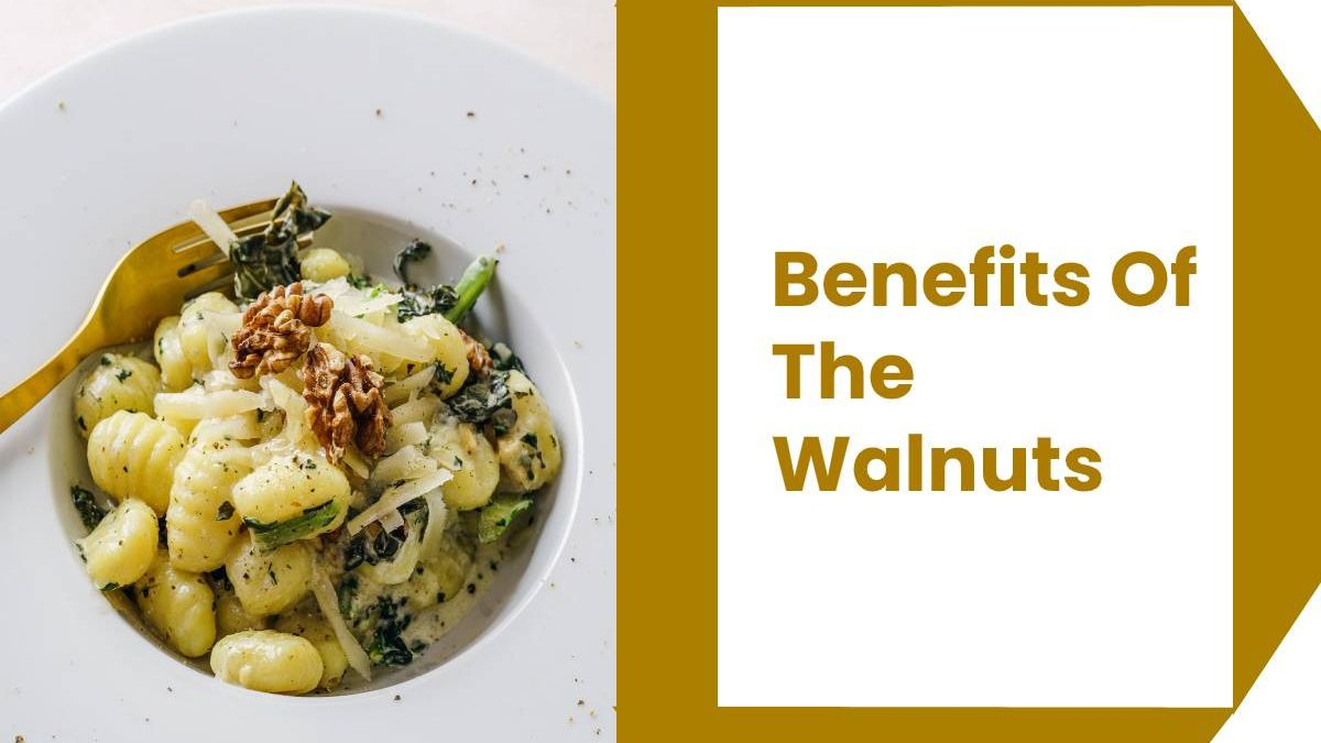 Benefits Of The Walnuts