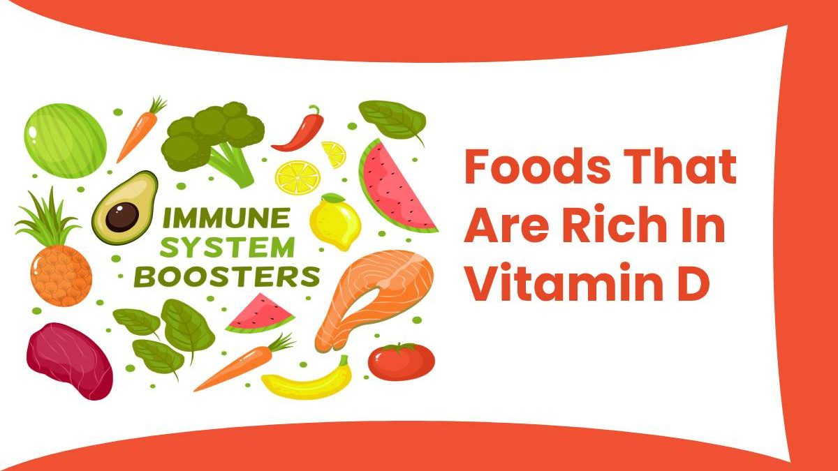Foods That Are Rich In Vitamin D