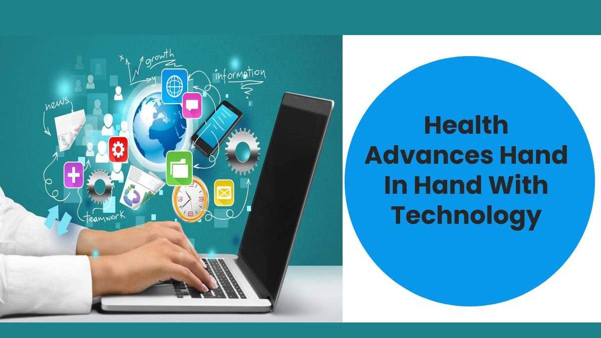 Health Advances Hand In Hand With Technology