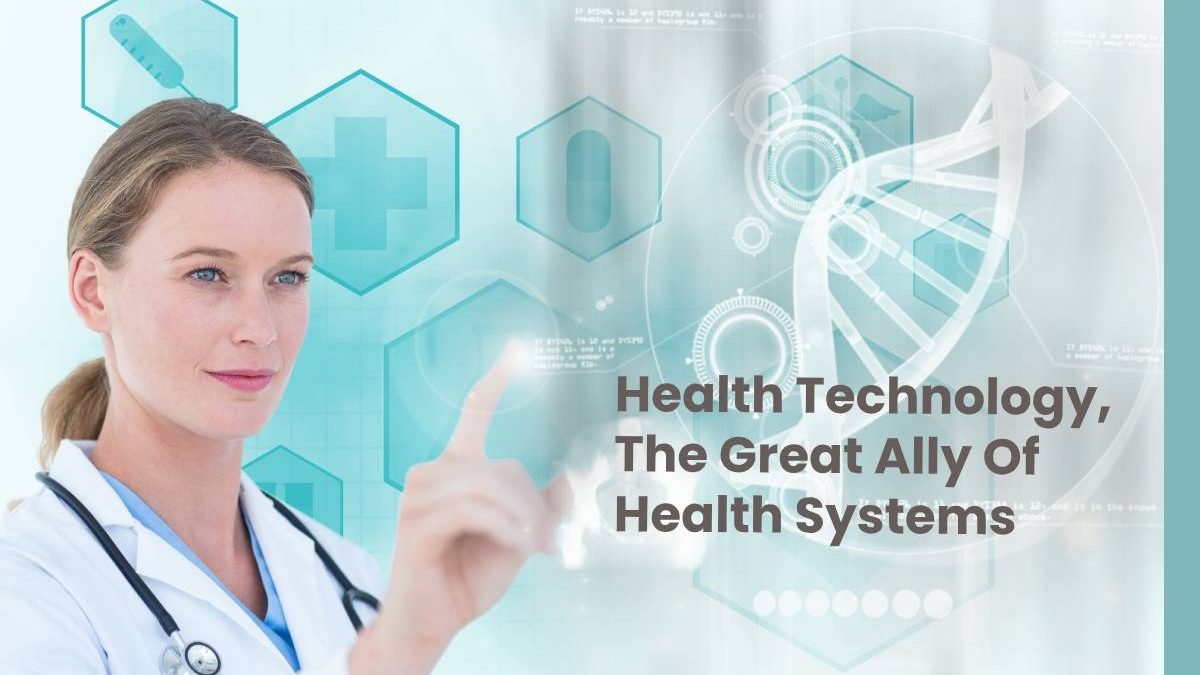 Health Technology, The Great Ally Of Health Systems