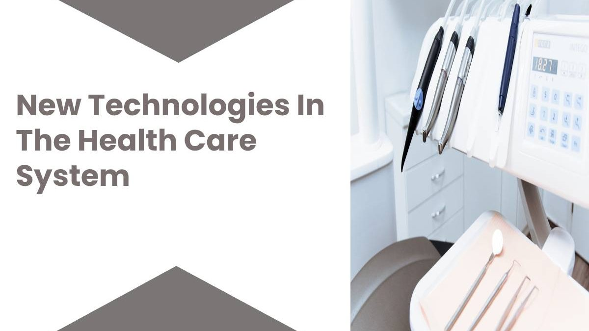 New Technologies In The Health Care System