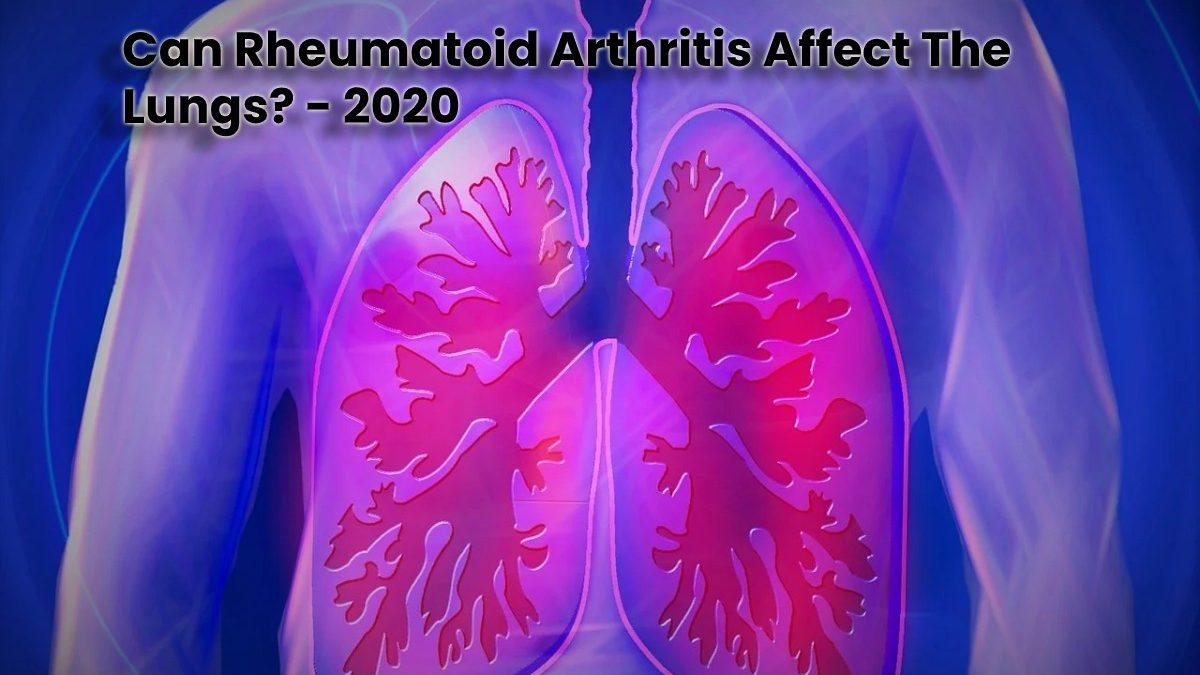 Can Rheumatoid Arthritis Affect The Lungs?