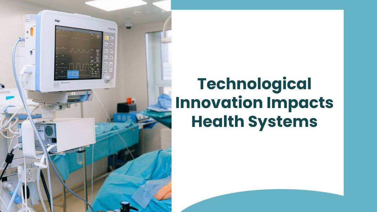 Technological Innovation Impacts Health Systems