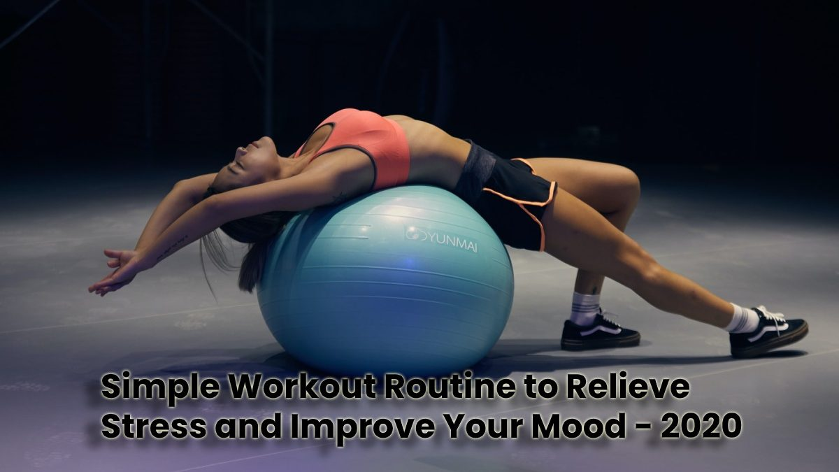 Simple Workout Routine to Relieve Stress and Improve Your Mood