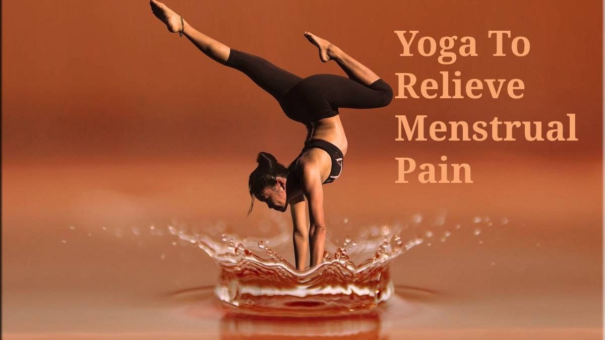 Yoga To Relieve Menstrual Pain