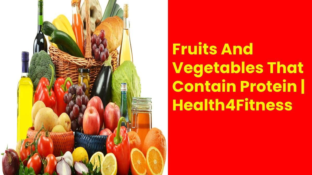 Fruits And Vegetables That Contain Protein