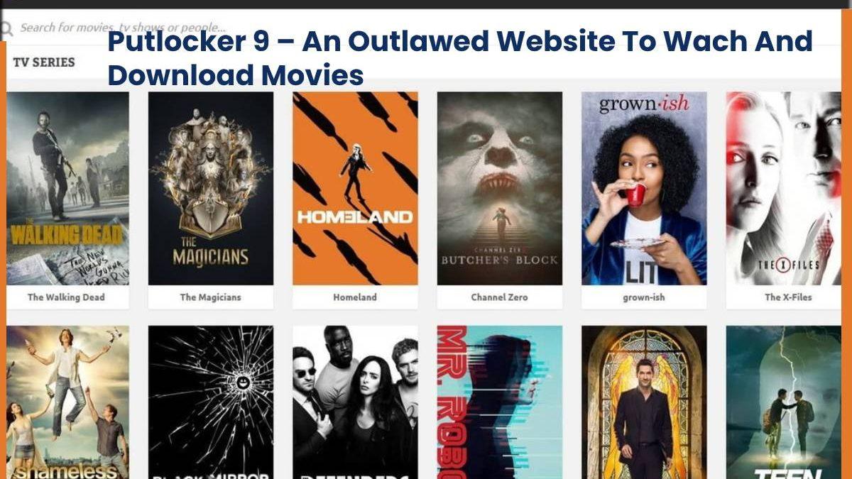 Putlocker9 – Download Illegal HD Movies, Putlocker New Sites 2020 and Putlocker Alternatives and Similar Websites