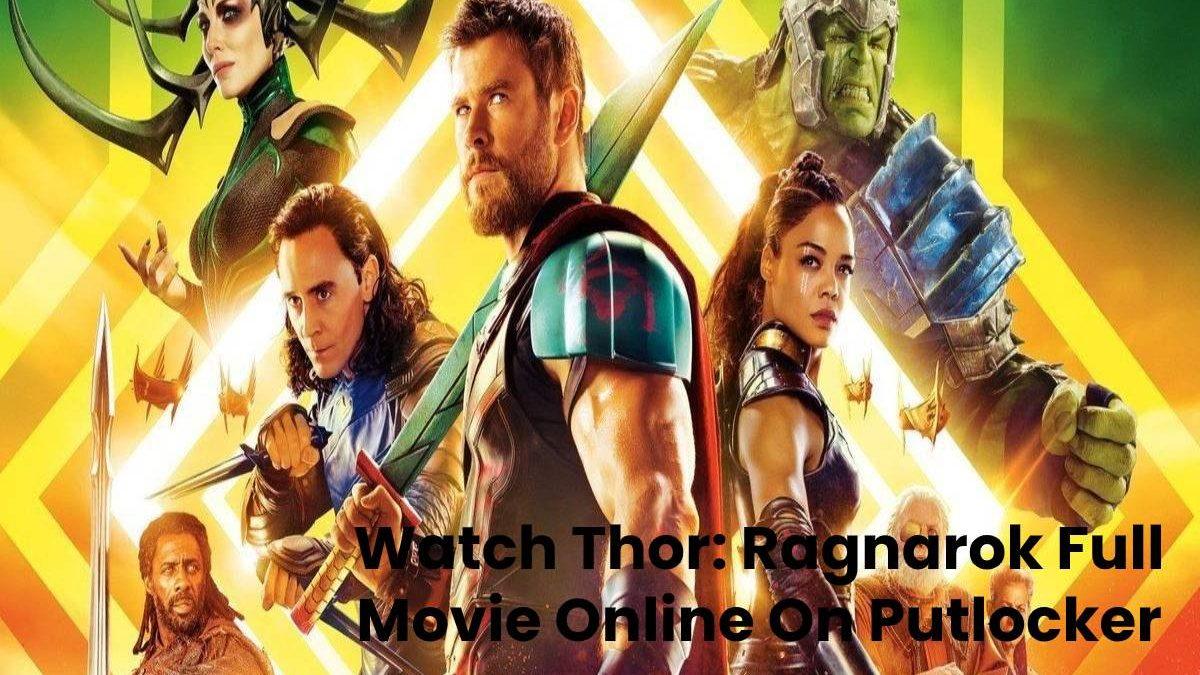 Thor Ragnarok Putlocker – Watch Full Movie Online