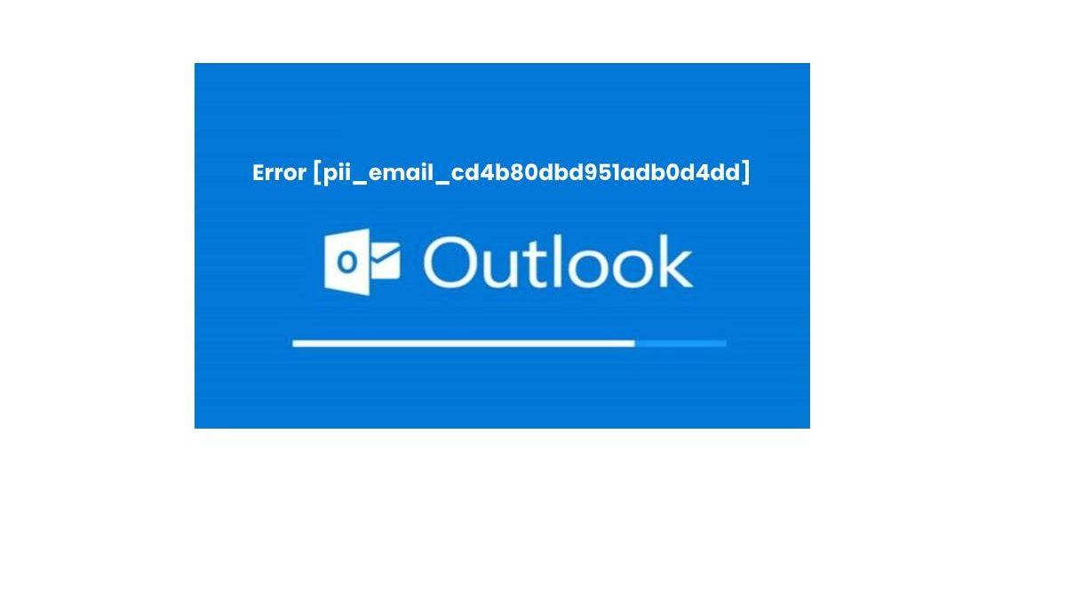 How to Fix [pii_email_cd4b80dbd951adb0d4dd] the Error Code