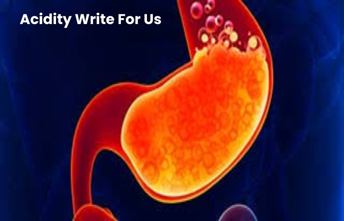 Acidity Write For Us