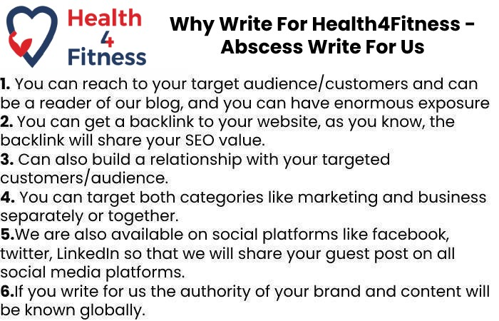 Why Write For Us Health4fitnessblog – Abscess Write For Us