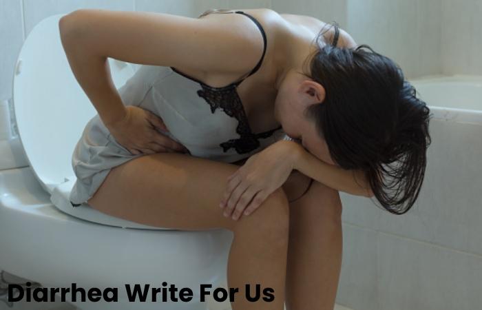 Diarrhea Write For Us