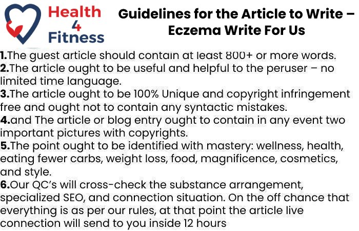 Guidelines of the Article – Eczema Write For Us