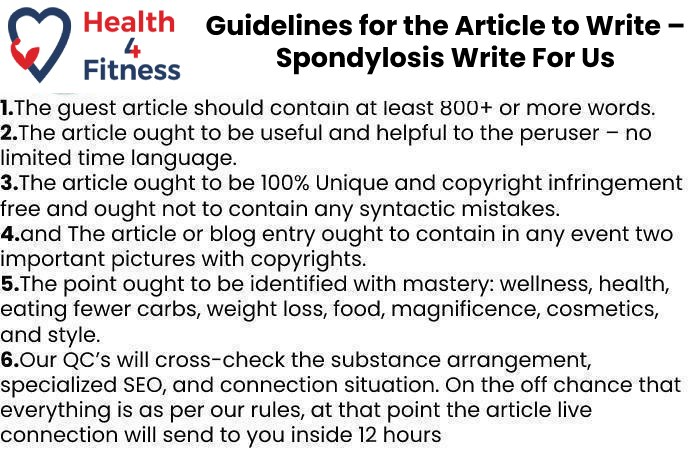 Guidelines of the Article – Spondylosis Write For Us