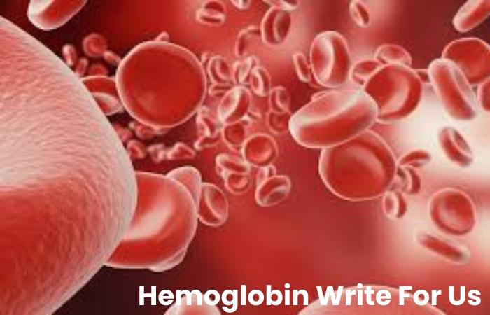 Hemoglobin Write For Us