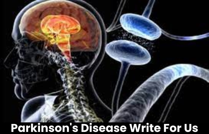 Parkinsons Disease Write For Us