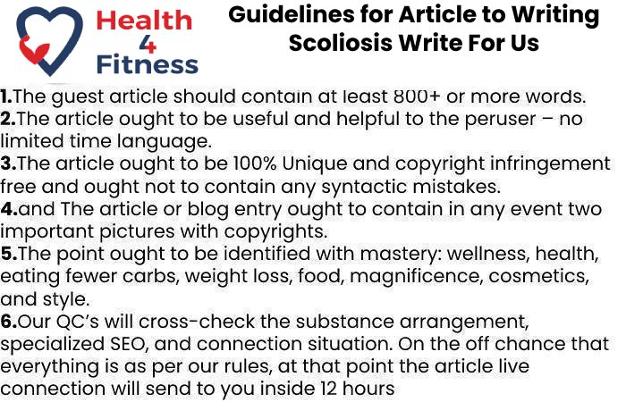 Guidelines of the Article –Scoliosis Write For Us