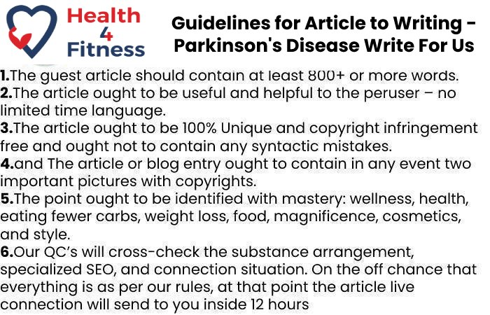 guidelines - parkinsons disease write for us