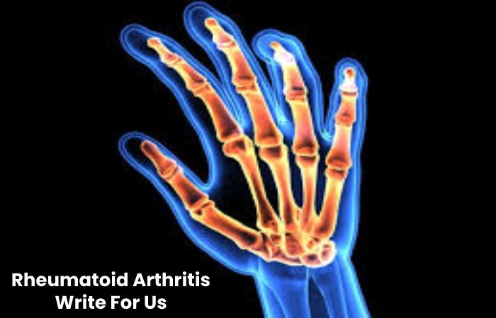 Rheumatoid Arthritis Write For Us
