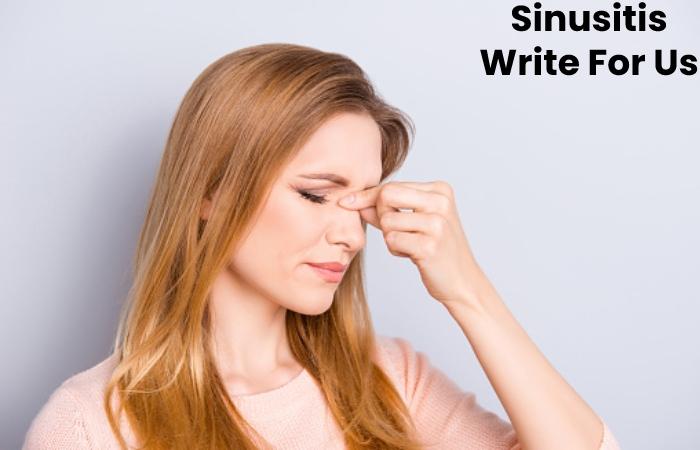 Sinusitis Write For Us
