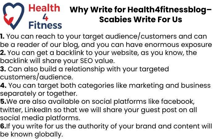 Why Write for Health4fitnessblog– Scabies Write For Us