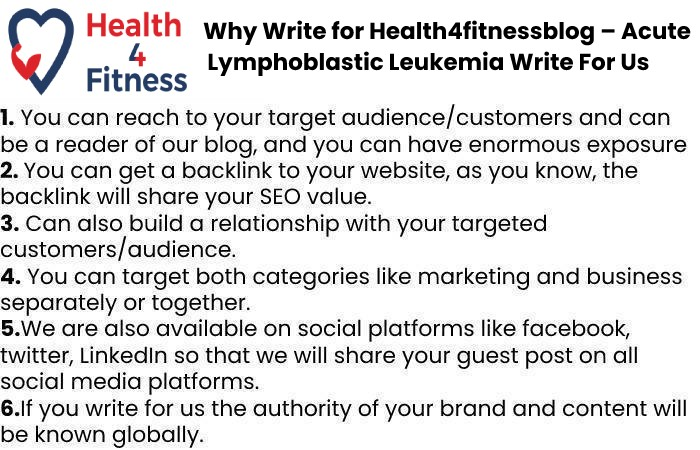 Why Write for Us Health4fitnessblog – Acute Lymphoblastic Leukemia Write For Us