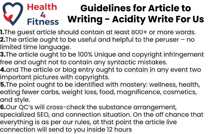 Guidelines of the Article – Acidity Write For Us