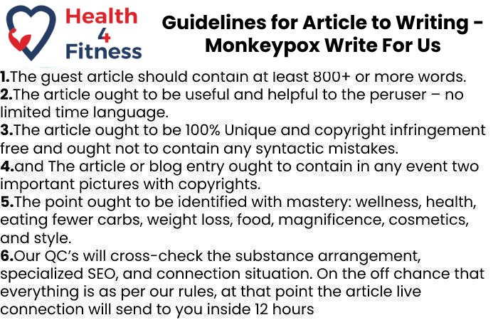Guidelines of the Article – Monkeypox Write For Us
