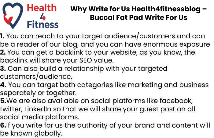 Why Write for Us Health4fitnessblog – Buccal Fat Pad Write For Us