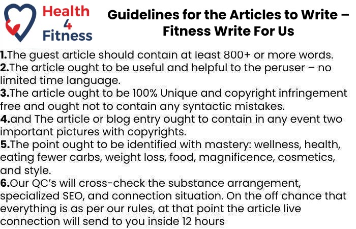 Guidelines for the Articles to Write – Fitness Write For Us