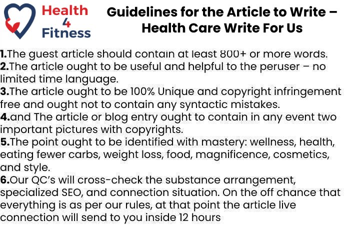 Guidelines of the Article – Health Care Write For Us