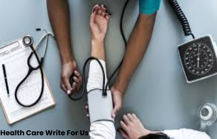 Health Care Write For Us