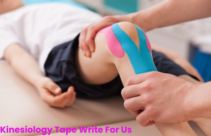 Kinesiology Tape Write For Us