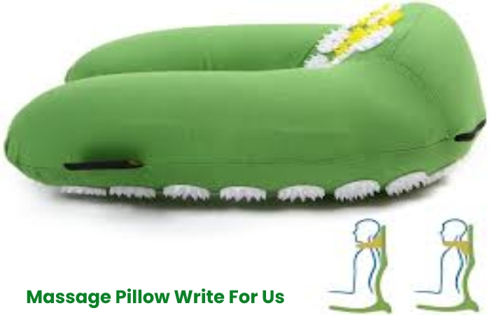 Massage Pillow Write For Us