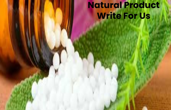 Natural Product Write For Us