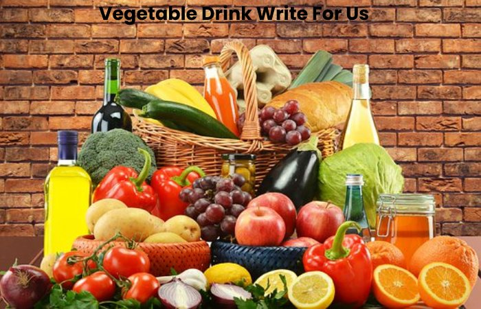 Vegetable Drink Write For Us