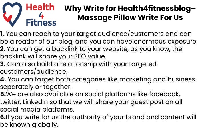 Why Write for Health4fitnessblog– Massage Pillow Write For Us